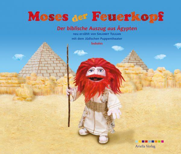 Moses der Feuerkopf, Der Biblische Auszug aus Ägypten