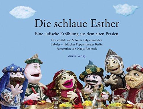 Die Schlaue Esther. Eine jüdische Erzählung aus dem alten Persien, neu erzählt