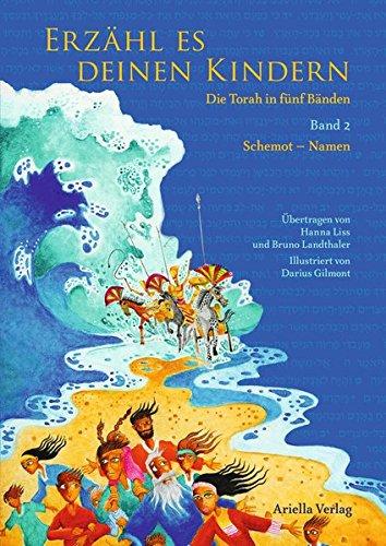 Erzähl es deinen Kindern. Die Torah in fünf Bänden. Band 2 Schemot - Namen
