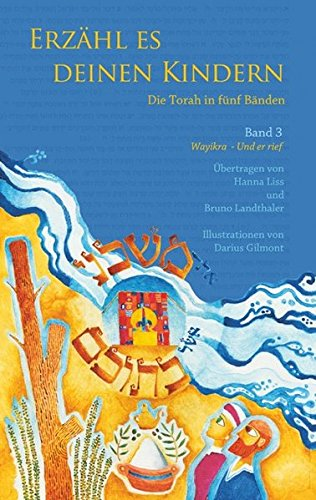 Erzähl es deinen Kindern. Die Torah in fünf Bänden. Band 3 Wayikra - Er rief