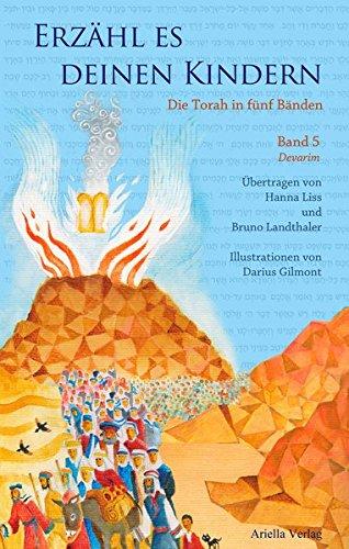 Erzähl es deinen Kindern. Die Torah in fünf Bänden. Band 5 Devarim